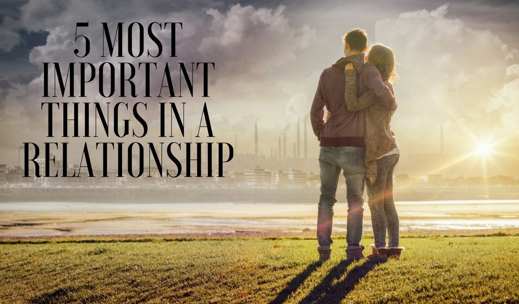 What are the 5 Most Important Things in a Relationship?